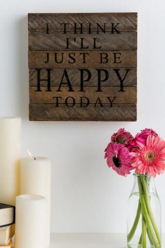 I Think I'll Just Be Happy Wood Wall Decor